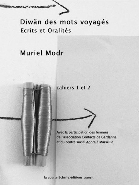 Le livre : Muriel Modr, <em>Diwãn des mots voyagés. Écrits et oralités</em>