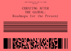 14.09.17-16.09.17 La compagnie invitée au colloque CURATING AFTER THE GLOBAL. Roadmaps for the Present