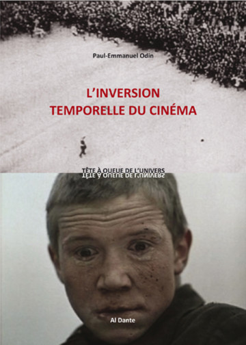 Paul-Emmanuel Odin,  L'inversion temporelle du cinéma, 2014