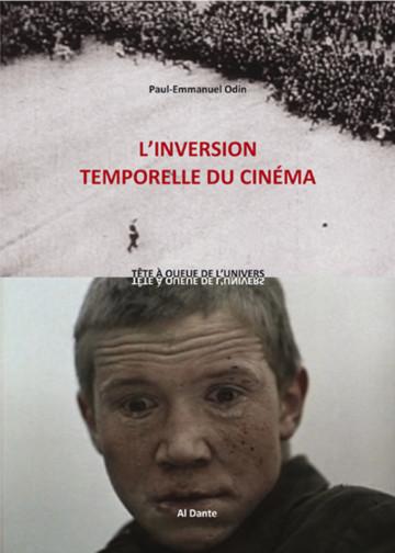 Paul-Emmanuel Odin,  L'inversion temporelle du cinéma, 2014