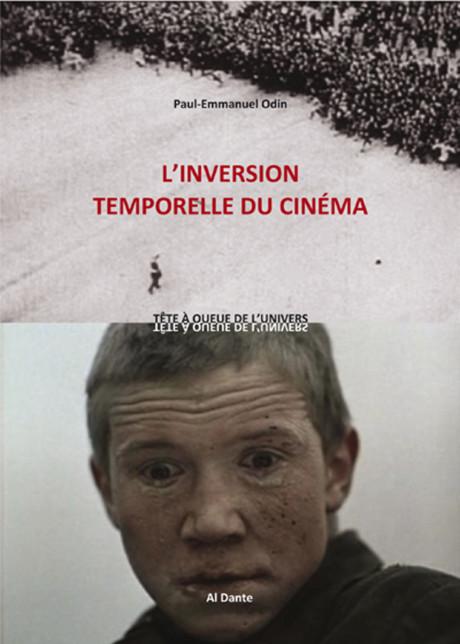 Paul-Emmanuel Odin, <em> L'inversion temporelle du cinéma</em>, 2014