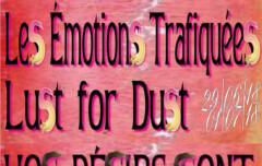 29.06.18, 30.06.18 et 1.07.18 Les émotions trafiquées – Lust for Dust, Conférences et performances, un programme conçu par Lotte Arndt