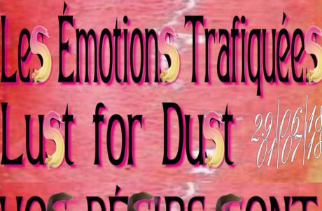 29.06.18, 30.06.18 et 1.07.18 <em>Les émotions trafiquées &#8211; Lust for Dust</em>, Conférences et performances, un programme conçu par Lotte Arndt