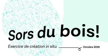 11.10.2019 19h-23h Vernissage festif – Sors du Bois !
